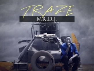 Traze - Mr DJ (Prod. By Phantom)