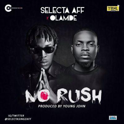 Mp3 Download Selecta Aff – No Rush f. Olamide