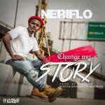 Neriflo - Change My Story
