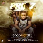 Prinz - Good Bad Girl Ft. Sosa Famous