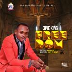3ple King – Freedom