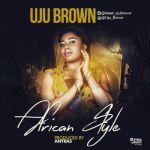 Uju Brown - African Style (Prod. Antras)