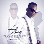 Oluwatobbyloba - Abeg (Prod. By Sense Beatz)