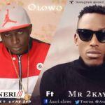 Aneri - Olowo ft. Mr 2kay