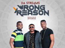 Da Streams - Wrong Reason