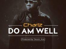 Charlz - DoAmWell (Prod. By Deuce Ace)