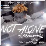 Wapseddy - Not Alone (Prod. by StLahrie)