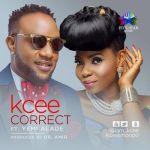Lyrics: Kcee - Correct ft. Yemi Alade