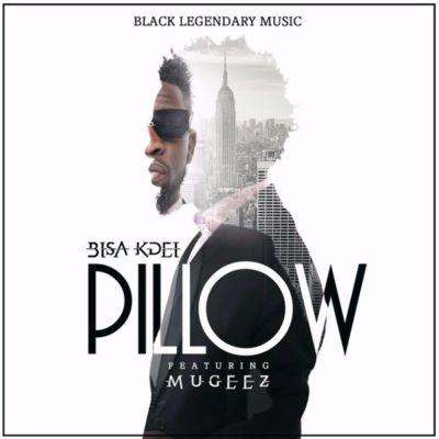 Bisa Kdei - Pillow ft. Mugeez