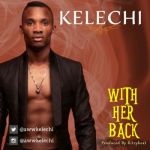 Kelechi - With Her Back