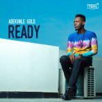 Adekunle Gold - Ready (Prod. By Pheelz)