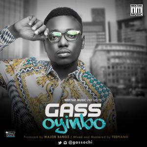 Gass - Oyinbo (Prod. By Major Bangz)