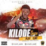 Crush - Kilode ft. Play & Ejay