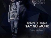 Samini - Say No More ft. Phyno