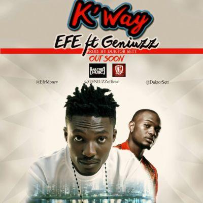 Efe - K'Way ft. Geniuzz