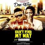 5BWaploaded5D Don Wan Cant Find My Way ft StoneBwoy 1485166477