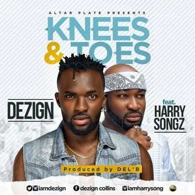 music-dezign-knees-toes-ft-harrysong