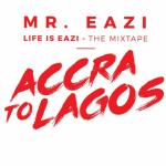 Mr Eazi E28093 Accra To Lagos Mixtape Complete Full Album Life is Easy