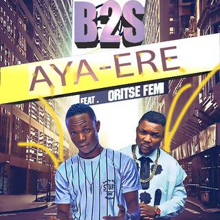 music-b2s-aya-ere-ft-oritse-femi