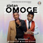 Zlatan Ibile - Omoge ft. Oritsefemi