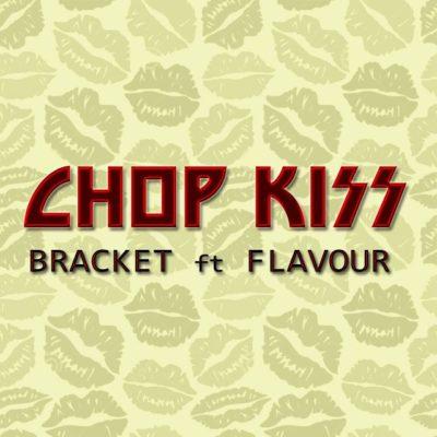 music-bracket-chop-kiss-ft-flavour-prod-masterkraft