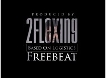 Freebeat: 2Flexing - #BasedOnLogistics