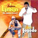 THROWBACK: Professor Linkin - I Don Jogodo