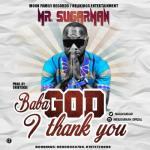 Music: Mr. Sugarman - Baba God I Thank You