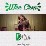 Lyrics: Di'Ja - Wan Chop