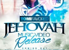 VIDEO: Tomi Favored - Jehovah | @TomiFavored