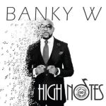 Music: Banky W - High Notes