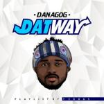 Music: Danagog - I Love You ft. Mayorkun