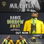 VIDEO: Mr Zoyla - Dance Sorrow Away