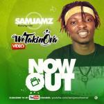 VIDEO: Sam Jamz - We Takin Ova | @MrSamJamz