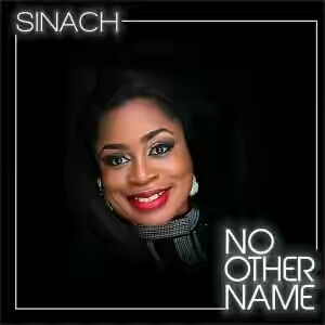 Music: Sinach - No Other Name