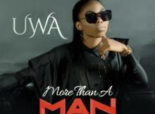 Music: Uwa - More Than A Man   @UwaOgbidi