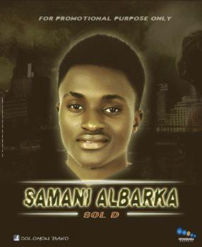 Music: Sol D - Samini Albarka