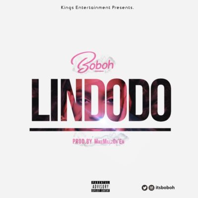 Music: Boboh - Lindodo (Prod. Mike Millz)