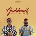 Lyrics: CKay - Gaddemit ft. Dremo