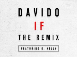 Lyrics: Davido - If (Remix) ft. R Kelly