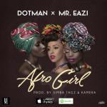 Music: Dotman - Afro Girl ft. Mr. Eazi
