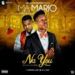 Music: Ma Mario - Na You ft. Oritse Femi