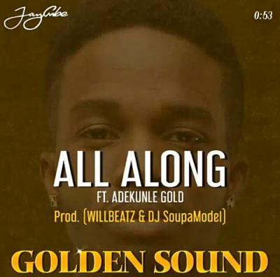 Music: Jaycube - All Long Ft. Adekunle Gold