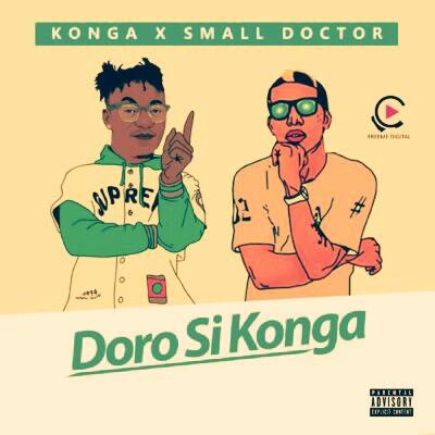 Music: Konga - Doro Si Konga (Remix) Ft. Small Doctor