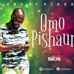 Music: Lord Of Ajasa - Omo Pishaun