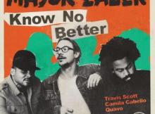 Music: Major Lazer - Know No Better ft Travis Scott, Camila Cabello &Quavo
