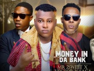 Music: Mr 2Sweet - Money In The Bank ft. Vector & Saga