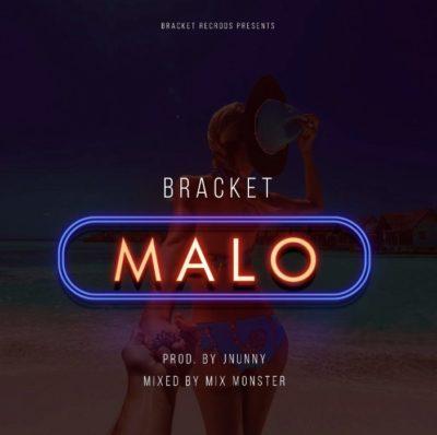 Music: Bracket - Malo