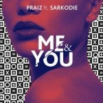 Music: Praiz - Me & You ft. Sarkodie