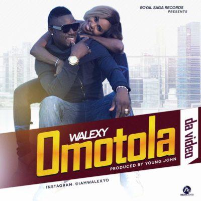 Music: Walexy - Omotola (prod. Young John)